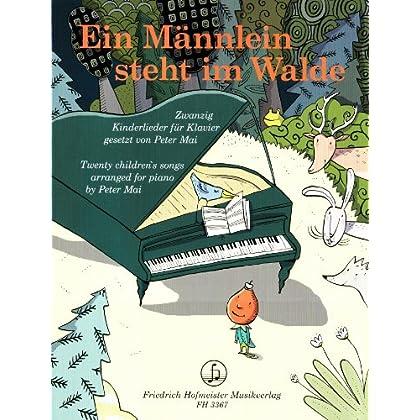 Ein Männlein steht im Walde: 20 Kinderlieder für Klavier