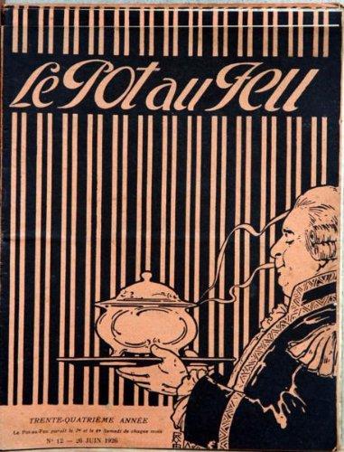 POT AU FEU [No 12] du 26/06/1926 - POTAGE MARGUERITE - LE BROU DE NOIX - PIEDS DE MOUTON FARCIS A LA SOUBISE SAUCE ROBERT - TARTE AUX CERISES A LA GELEE DE GROSEILLE - LES GRANDS CRUS GIRONDINS. par Collectif