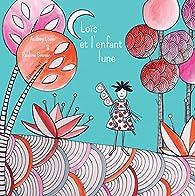 Loïs et l'enfant-lune par Audrey Louis