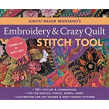 Judith Baker Montano's Embroidery & Crazy Quilt Stitch Tool: 180+ Stitches & Combinations - Tips for Needles, Thread, Ribbon, Fabric - Left- & Right-handed Illustrations