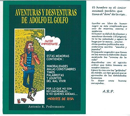 Aventuras y Desventuras de Adolfo el Golfo por Antonio Rodríguez Pedremonte