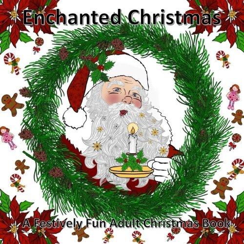 Enchanted Christmas: A Festively Fun Adult Colouring Book: Volume 1 (The colour collective Book1)