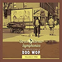 Street Corner Symphonies - The Complete Story of Doo Wop, Vol. 4: 1952