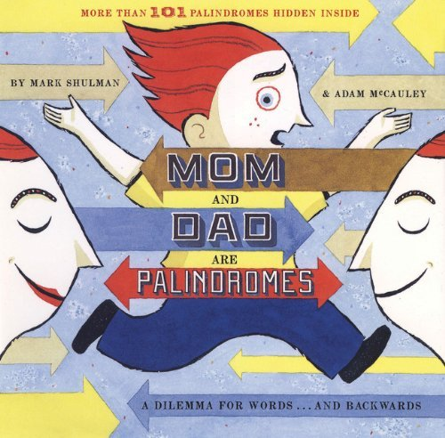 Mom And Dad Are Palindromes By Adam Mccauley 1 Aug 2014 Paperback