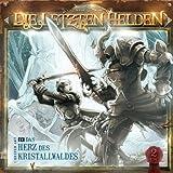 Die Letzten Helden - 04 Das Herz Des Kristallwaldes