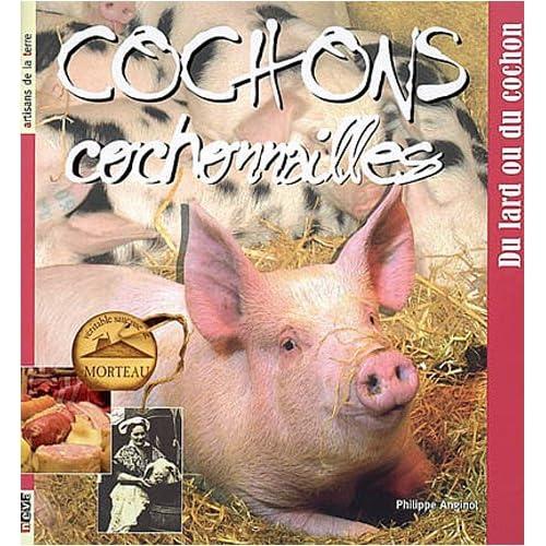Cochons, cochonnailles : Du lard au cochon