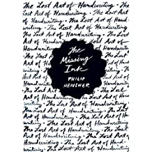 The Missing Ink: The Lost Art of Handwriting by Philip Hensher (2012-11-27)