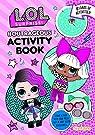 LOL Surprise! Press-Out & Play Activity Book par Centum Books Ltd