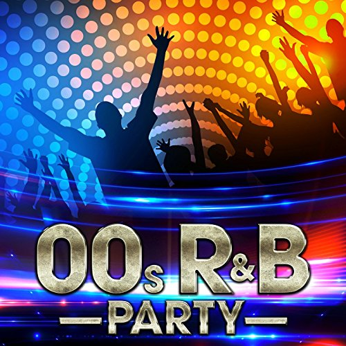 00s R&B Party [Explicit]