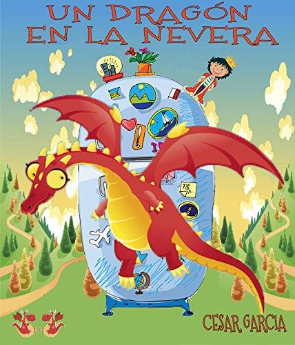 Un dragón en la nevera. Novela Infantil (El mundo...