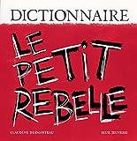 Dictionnaire : Le Petit Rebelle