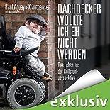 Dachdecker wollte ich eh nicht werden: Das Leben aus der Rollstuhlperspektive hier kaufen