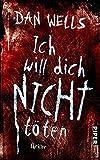 Ich will dich nicht töten: Thriller (Serienkiller, Band 3)