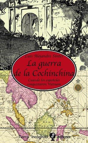 La guerra de la Cochinchina (Tierra Incógnita) por Luis Alejandre Sintes