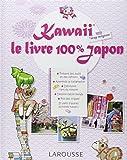 Kawaii - le livre 100% Japon