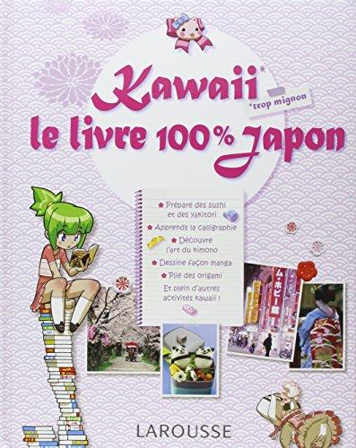 Kawaii - le livre 100% Japon par CINO Carla