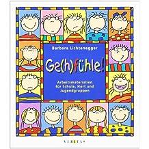 Ge(h)fühle!: Arbeitsmaterialien für Schule, Hort und Jugendgruppen