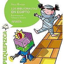 Los Biblionautas en Egipto (Primeros Lectores (1-5 Años) - Pequepizca)