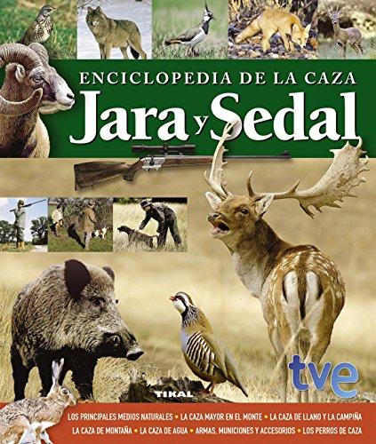 Enciclopedia de la caza. Jara y sedal (Caza Y Pesca) por Aa.Vv.