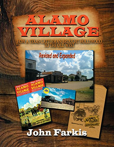alamo-village-how-a-texas-cattleman-brought-hollywood-to-the-old-west-english-edition