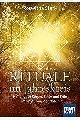 Rituale im Jahreskreis. Heilung für Körper, Seele und Erde im Rhythmus der Natur Gebundene Ausgabe