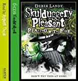 Playing with Fire (Skulduggery Pleasant #2) by Landy, Derek on 07/04/2008 Unabridged edition