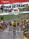 LA GRANDE HISTOIRE DU TOUR DE FRANCE 1982 HINAULT EN DÉMONSTRATION par L'Équipe