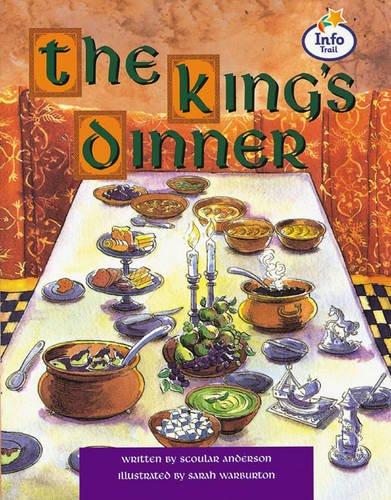 King's Dinner, The Info Trail Fluent Book 2 (LITERACY LAND)