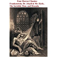Four Horror Classics: A Collection of Four of the Most Famous Horror Stories of All Time (English Edition)
