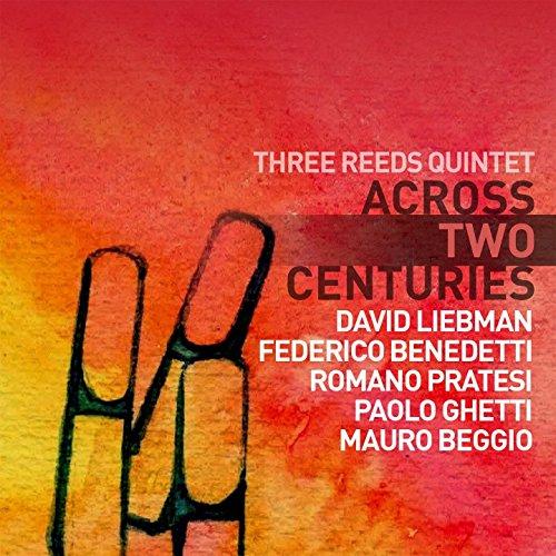 Across Two Centuries (feat. David Liebman, Federico Benedetti, Romano Pratesi, Paolo Ghetti, Mauro Beggio)