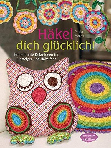 Häkel dich glücklich!: Kunterbunte Deko-Ideen für Einsteiger und Häkelfans - Spa-square-kissen