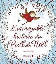 L'incroyable histoire du pull de Noël par Jan Fearnley