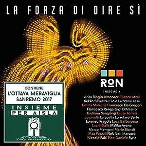 LA Forza Di Dire Si (Sanremo 2017)