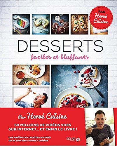 Desserts faciles et bluffants par Hervé CUISINE
