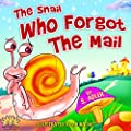 "Children's picture book: ""THE SNAIL WHO FORGOT THE MAIL"":Bedtime story(Beginner readers) values (Funny) Rhymes (Animal story series)Early learning(Preschool ... 4-8(Adventure/ Education) (BOOKS FOR KIDS)"
