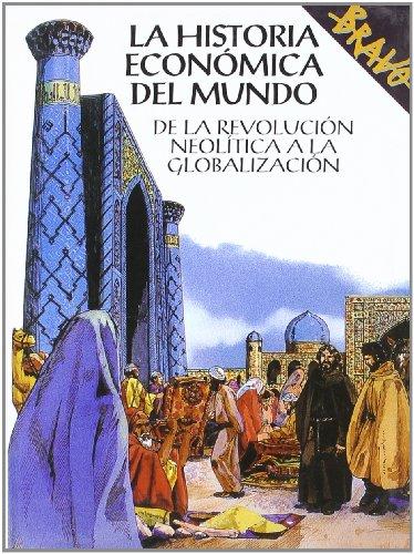 La Historia Economica Del Mundo: De La Revolucion Neolitica a La Globalizacion