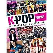 K-Pop Now!: The Korean Music Revolution-