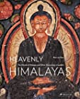 Heavenly Himalayas - The Murals of Mangyu and Other Discoveries in Ladakh