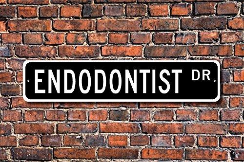 Cartel de metal de calidad de CELYCASY Endodontist Endodontist Gift Endodontist Dentist Gift Dental Office Custom Street Sign