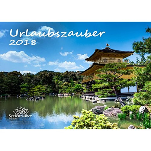 Premium Kalender 2018 · DIN A3 · Urlaubszauber · Urlaub · Ferien · Sehenswürdigkeiten · Edition Seelenzauber