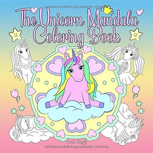 The Unicorn Mandala Coloring Book: A Coloring Book For Children And Adults To Love And Relax