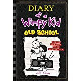 Old School (Diary of a Wimpy Kid Book 10) (English Edition)
