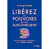 Libérez les pouvoirs de votre subconscient