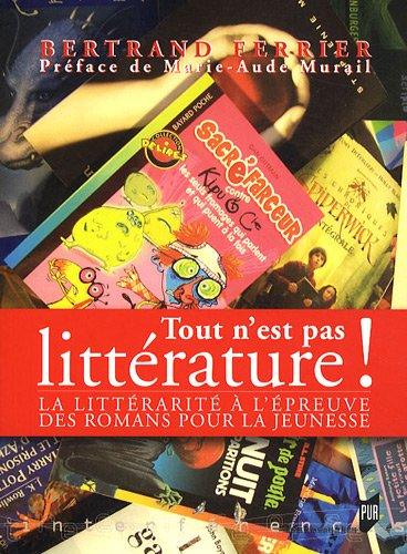 Tout n'est pas littérature ! : La littérarité à l'épreuve des romans pour la jeunesse