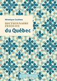 vignette de 'Dictionnaire insolite du Québec (Véronique Couzinou)'
