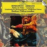 Hindemith: Mathis der Maler - Symphonie / Nobilissima Visione / Symphonic Metamorphoses
