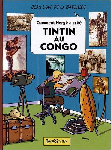 Comment Hergé a créé Tintin au Congo