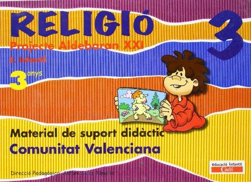 Religió 3 anys. Projecte Aldebarán XXI. Comunitat Valenciana: Material de suport didáctic.  Educación infantil.