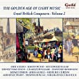 The Golden Age of Light Music: Great British Composers - Vol. 2