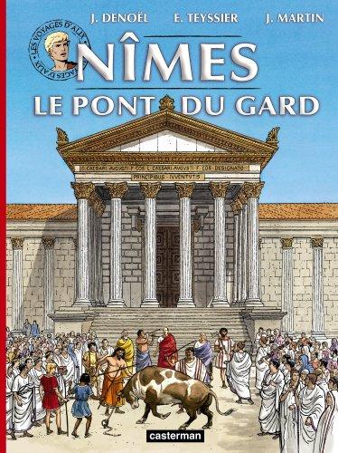 Les voyages d'Alix : Nîmes Le pont du Gard